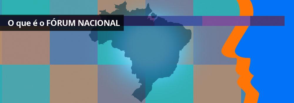 SOBRE O FÓRUM NACIONAL – INAE / O que é o FÓRUM NACIONAL