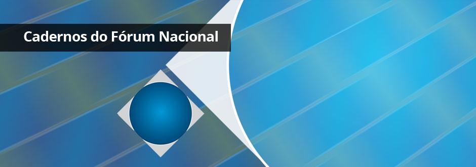 Cadernos do Forum Nacional