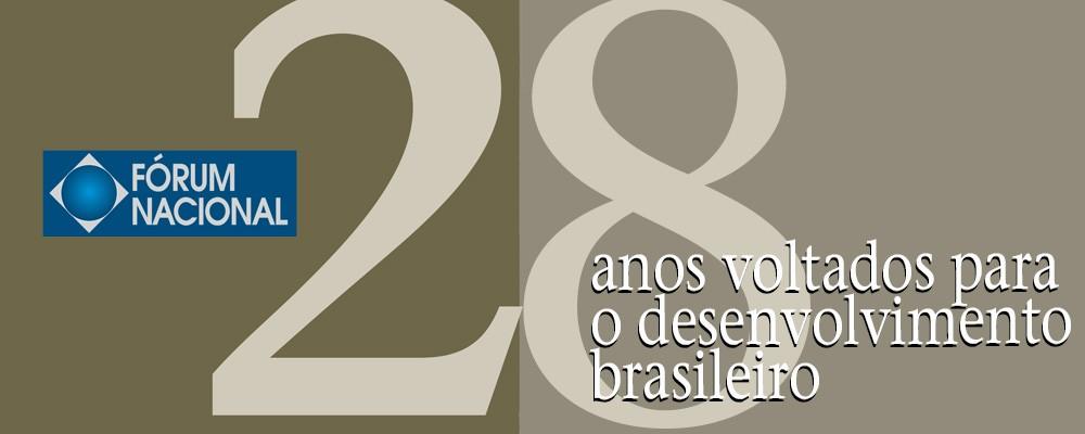 Fórum Nacional – 28 anos voltados para o desenvolvimento brasileiro