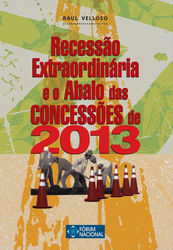 Recessão Extraordinária e o Abalo das Concessões de 2013
