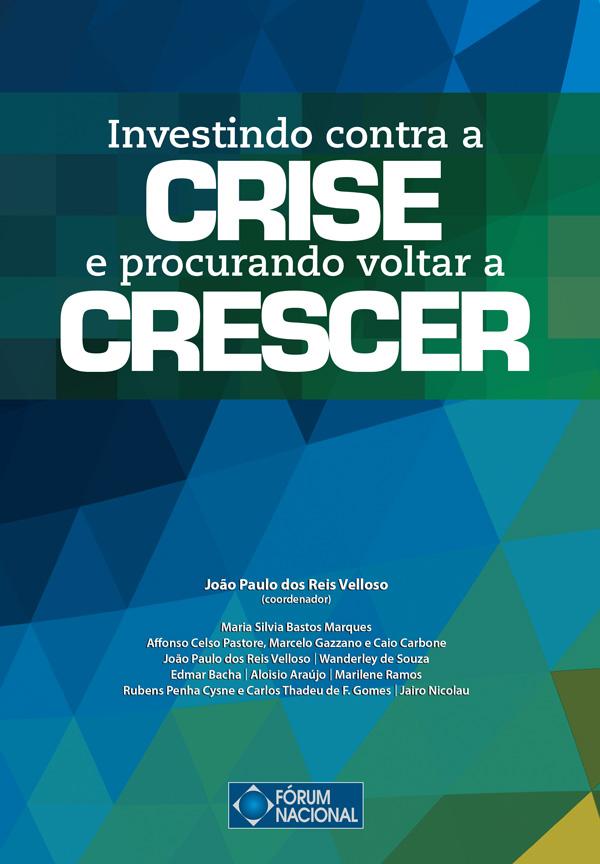 Investindo contra a crise e procurando voltar a crescer