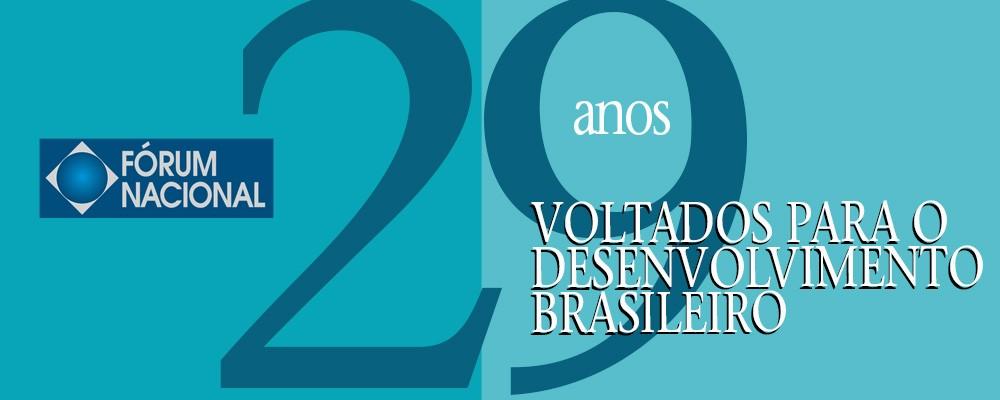 Fórum Nacional – 29 anos voltados para o desenvolvimento brasileiro