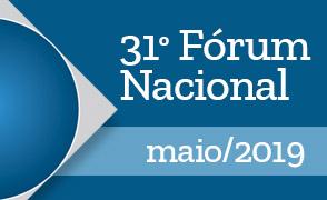 Aguarde o início das inscrições para o  XXXI Fórum Nacional - maio 2019.