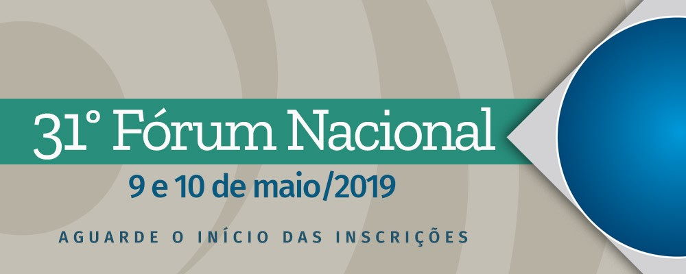 XXXI Fórum Nacional – maio 2019